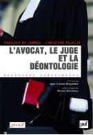 """A lire : """"L'AVOCAT, LE JUGE ET LA DEONTOLOGIE"""""""