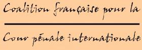 COMMUNIQUE DE PRESSE DE LA COALITION FRANCAISE POUR LA COUR PENALE INTERNATIONALES (CFCPI)