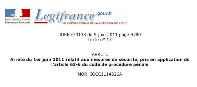 Arrêté du 1er juin 2011 relatif aux mesures de sécurité, pris en application de l'article 63-6 du code de procédure pénale