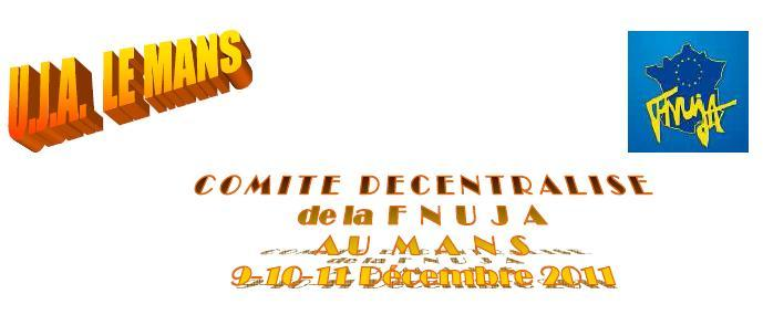 Comité Décentralisé - LE MANS - 9 et 10 Décembre 2011