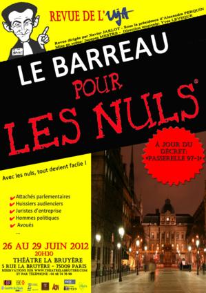"""Revue de l'UJA de PARIS: """"Le Barreau pour les Nuls (à jour du Décret-passerelle)"""" s'installe au Théâtre La Bruyère du 26 au 29 juin 2012"""