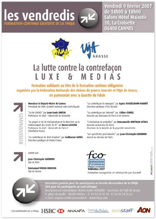 Comité décentralisé de la FNUJA organisé par l'UJA de Grasse à CANNES les 9 et 10 février 2007 et Colloque sur la lutte contre la contrefaçon