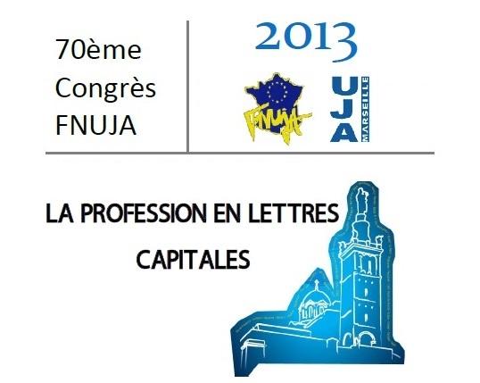 70e CONGRES - Marseille 8/12 Mai 2013 - Le Programme et bien plus encore...