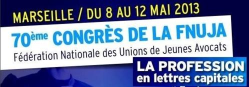 Congrès 2013 - Les Jeunes Avocats écrivent l'Avenir de la profession en Lettres Capitales