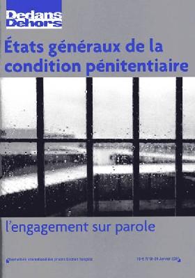 Le dernier numéro de 'Dedans dehors' consacré aux Etats généraux de la condition pénitentiaire (en partenariat avec la FNUJA) vient de paraître