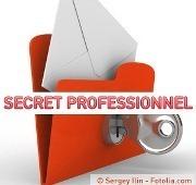 Pour la protection de notre Secret Professionnel