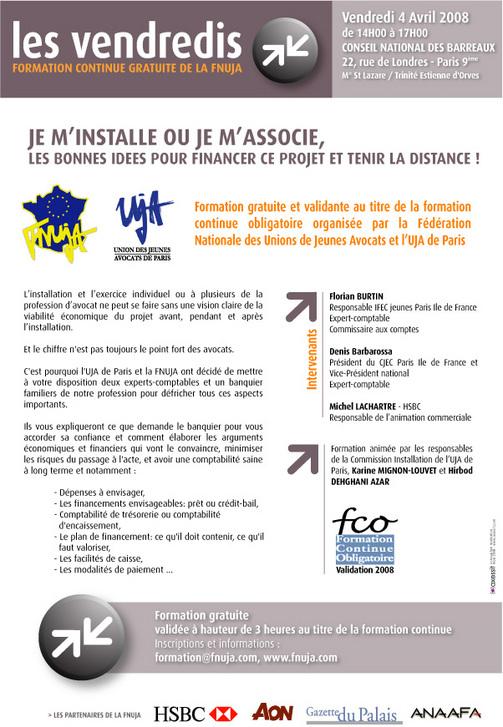 Formation gratuite FNUJA/UJA (les Vendredis de la FNUJA) le 4 avril 2008 : je m'installe ou je m'associe ? Les bonnes idées pour FINANCER ce projet et TENIR la distance