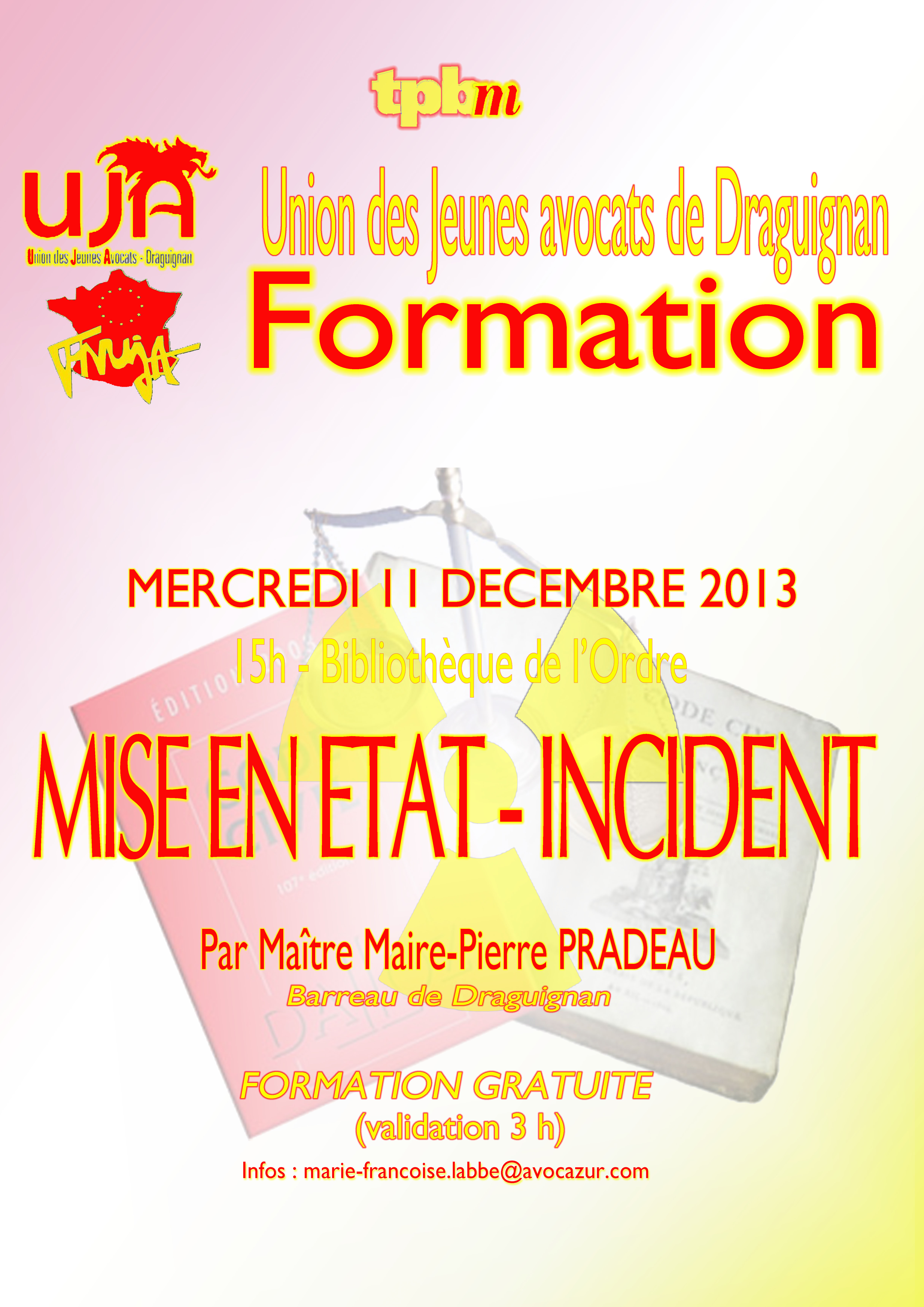 DRAGUIGNAN - Formation : Mise en Etat et incident