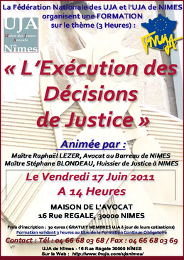 """Formation organisée par l'UJA de Nîmes et la FNUJA le 17 Juin 2011 sur le thème de """"L'exécution des Décisions de Justice"""""""