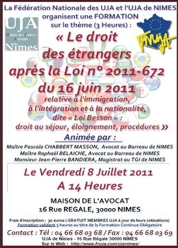 """Formation organisée par l'UJA de Nîmes et la FNUJA le 8 Juillet 2011 sur le thème du """"Droit des étrangers après la loi n° 2011-672 du 16 juin 2011 relative à l'immigration, à l'intégration et à la nationalité, dite « Loi Besson »"""