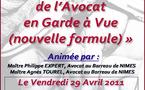 """Formation organisée par l'UJA de Nîmes et la FNUJA le 29 Avril 2011 sur le thème de """"L'intervention de l'Avocat en Garde à Vue (nouvelle formule)"""""""